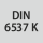 Standard DIN 6537 K